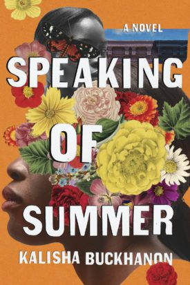 'Speaking of Summer' by Kalisha Buckhanon.