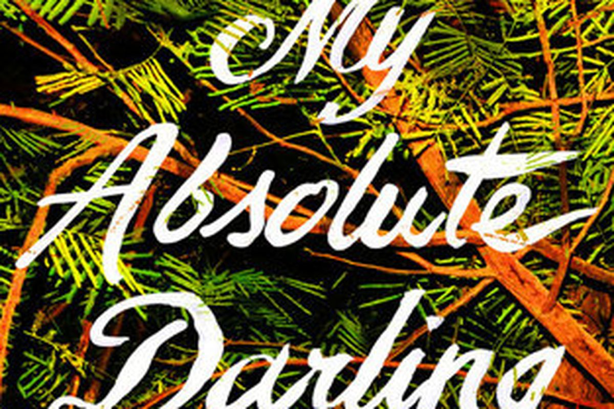 My Absolute Darling, by Gabriel Tallent