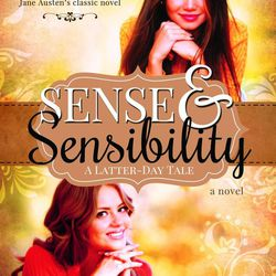 """""""Sense and Sensibility: A Latter-day Tale"""" is by Rebecca H. Jamison."""