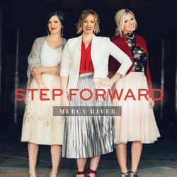 """""""Step Forward"""" is by the musical trio Mercy River."""
