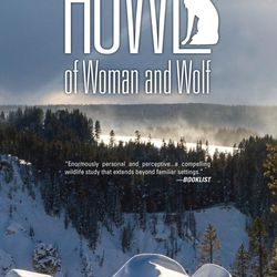 """""""Howl: Of Woman and Wolf"""" is by Susan Imhoff Bird."""