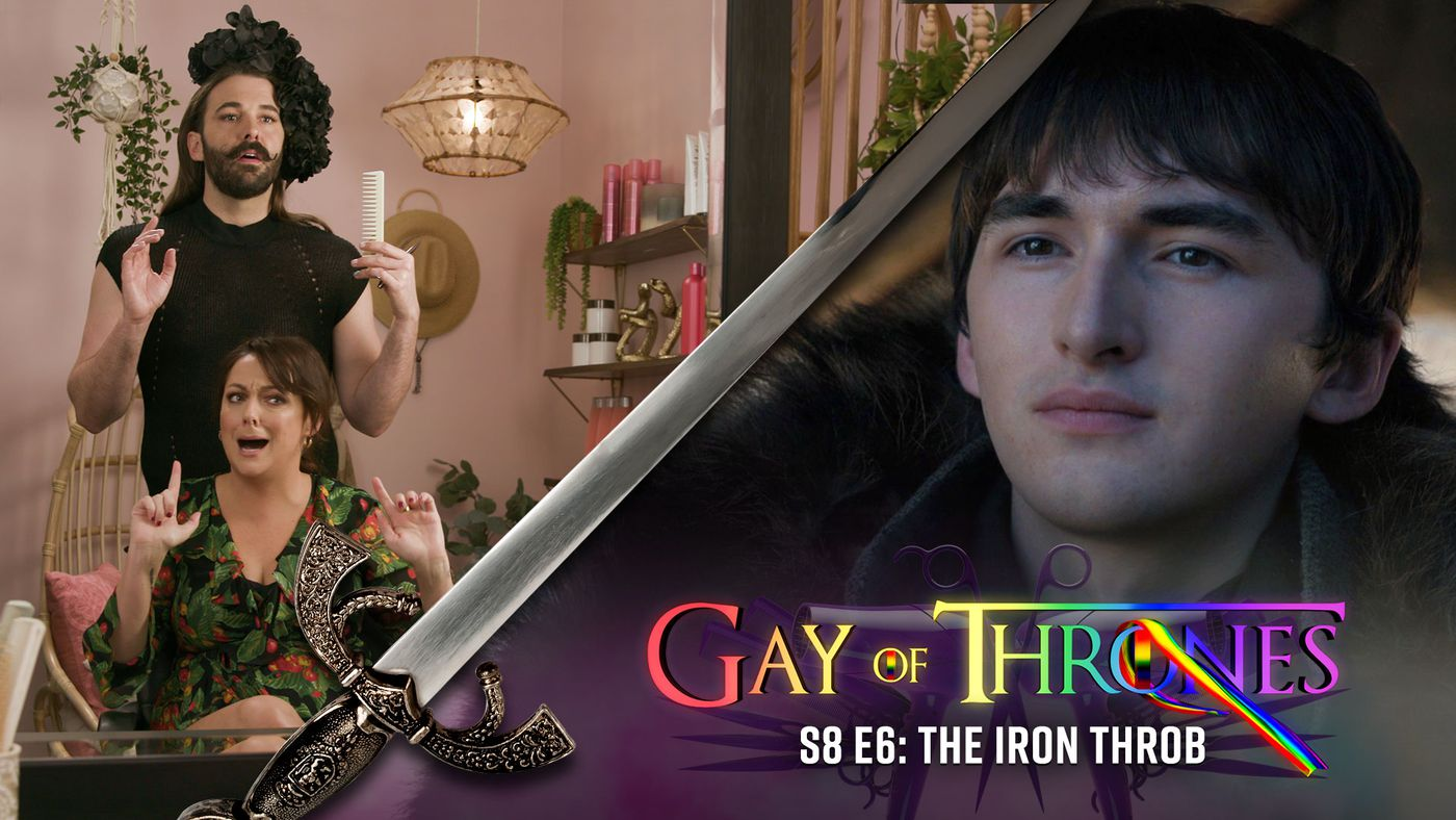 Gay Of Thrones S8 E6: The Iron Throb (with Celeste Barber & The Fab Five)