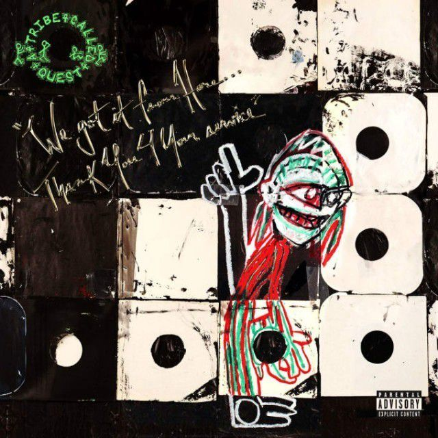 A Tribe Called Quest, 'We got it from Here... Thank You 4 Your service' cover