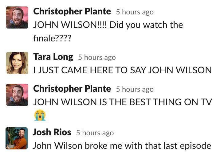slack going crazy for john wilson