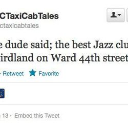 """Birdland: the <a href=""""https://twitter.com/nyctaxicabtales/status/288432712962936832"""">best jazz club</a> in town?"""
