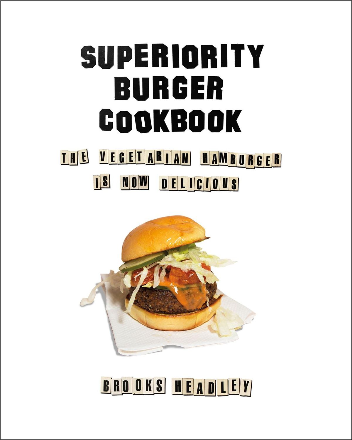 The Superiority Burger Cookbook by Brooks Headley, one of the best cookbooks chosen by Eater writers
