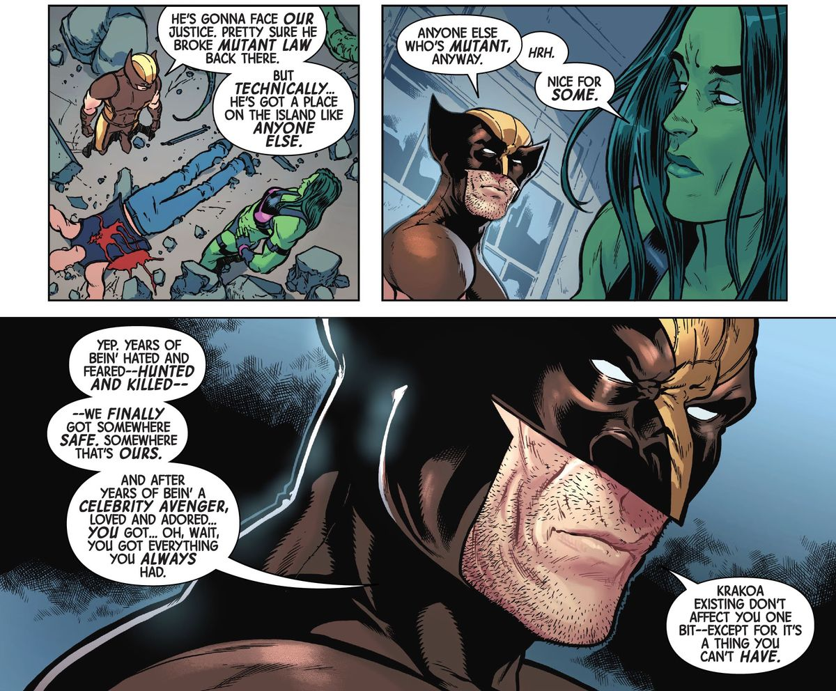 """""""Nice for some,"""" She-Hulk gruffs about mutatns finding safety from persecution on Krakoa. Wolverine points out that she might be a Hulk, but she's also had years of being an adored Avenger. """"Krakoa existing don't affect you one bit — except for it's a thing you can't have,"""" he says, in Immortal She-Hulk, Marvel Comics (2020)."""