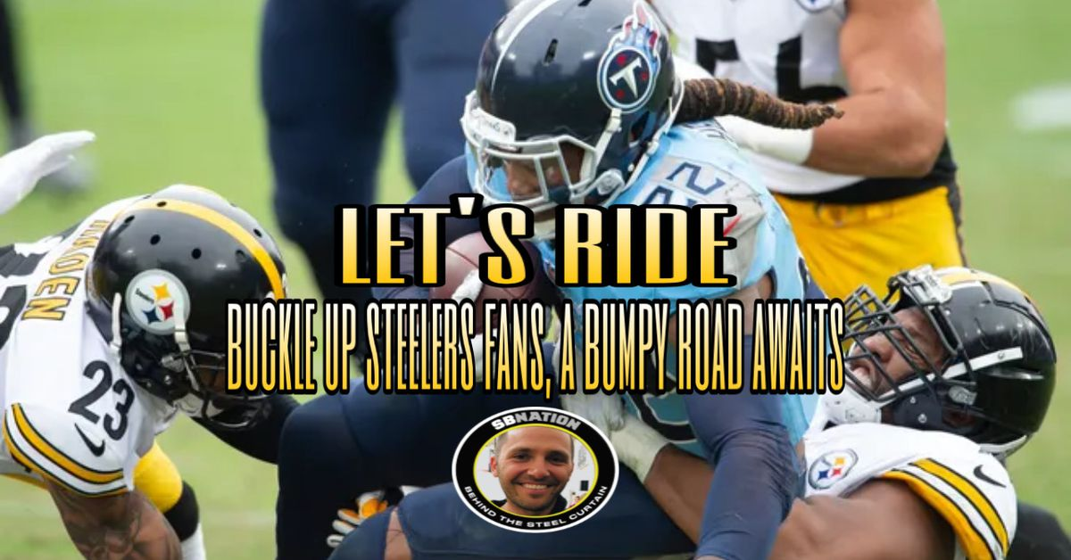 Buckle up Steelers fans, a bumpy road awaits - Behind the Steel Curtain