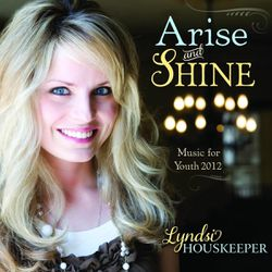 """""""Arise and Shine: Music of Youth 2012"""" is by by Lyndsi Housekeeper"""