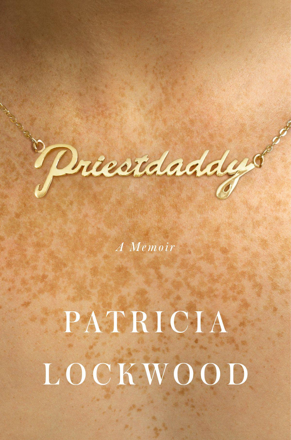 Priestdaddy, by Patricia Lockwood