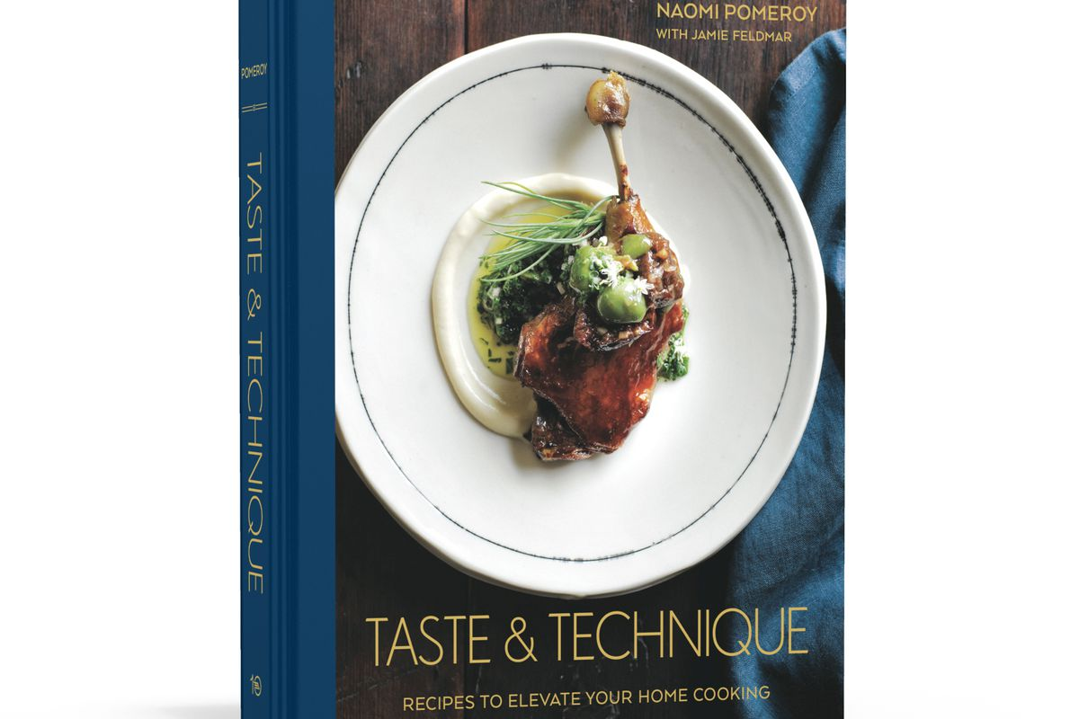 The debut cookbook, Taste & Technique, by Naomi Pomeroy of Beast