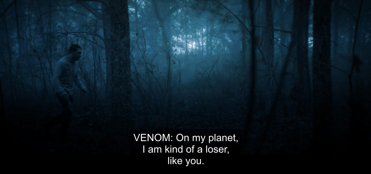 """In a night scene, Venom says """"On my planet, I am kind of a loser, like you."""""""