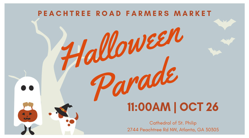 """Graphic that reads """"Peachtree Road Farmers Market Halloween Parade."""""""