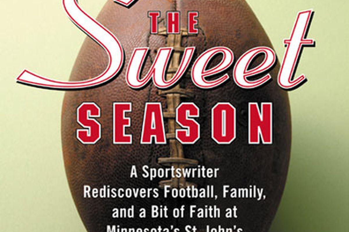 "<a href=""http://www.amazon.com/Sweet-Season-Sportswriter-Rediscovers-Minnesotas/dp/0060505842"">The Sweet Season</a>"