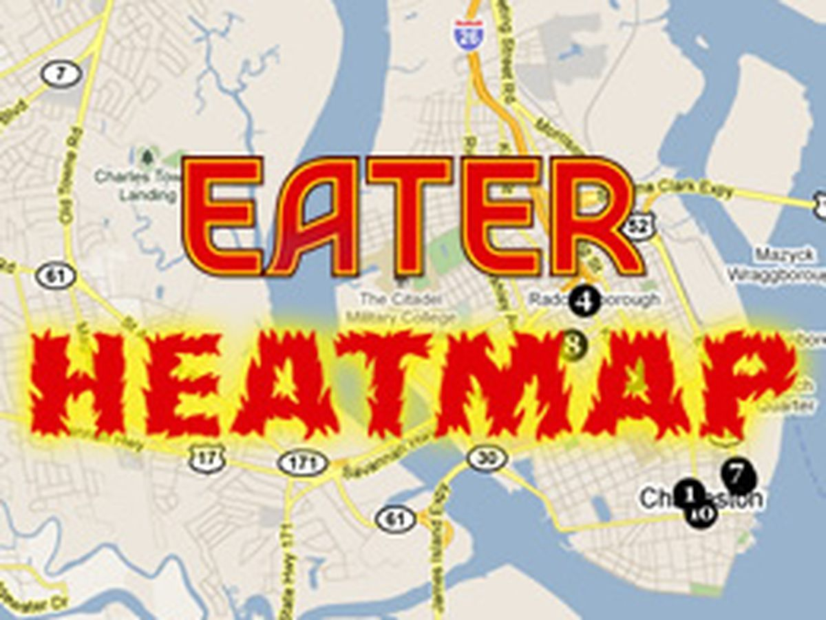 The Eater Charleston Heat Map: Where to Eat Right Now - Eater