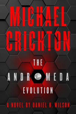 """Click for an excerpt from """"The Andromeda Evolution""""by Daniel H. Wilson and Michael Crichton."""
