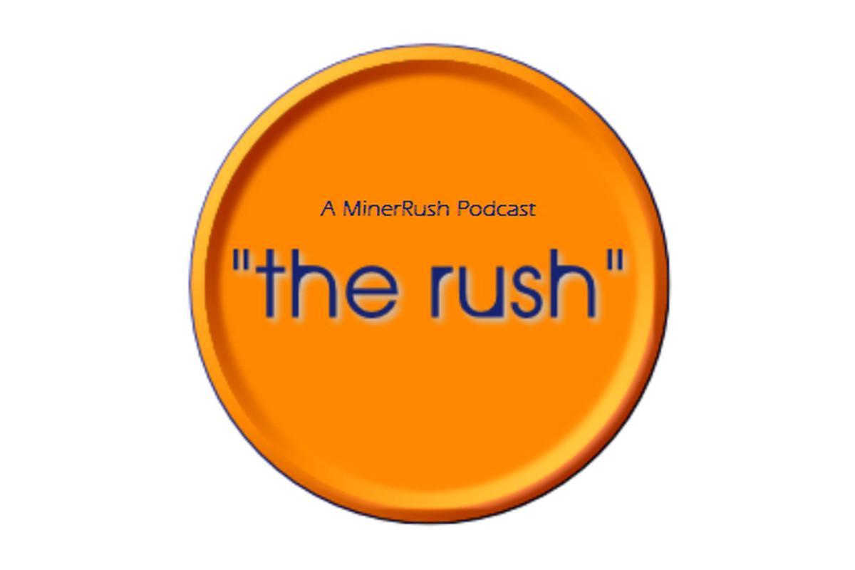 """MinerRush: """"The Rush"""" Podcast - 6/7/2012"""