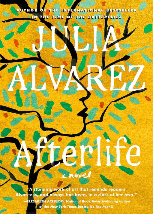 "Julia Alvarez's ""'Afterlife."""