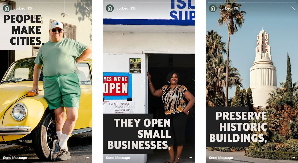"""Each frame has a portrait or city photo in the background, highlighting different locations from Curbed's story. First frame: """"People make cities,"""" Second frame: """"They open small businesses,"""" Third frame: """"Preserve historic buildings,"""""""