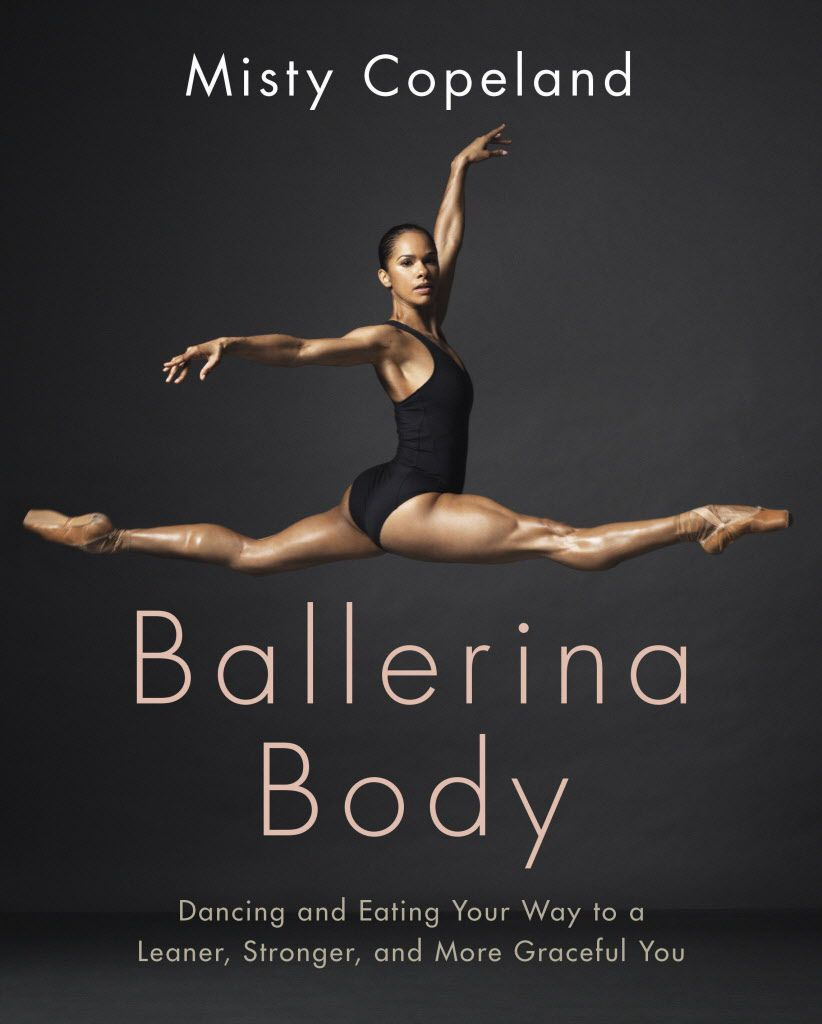 """""""Ballerina Body: Dancing and Eating Your Way to a Leaner, Stronger, and More Graceful You,"""" by Misty Copeland. (Grand central Publishing via AP)"""