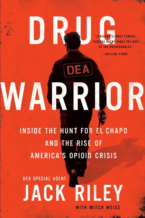 """""""Drug Warrior"""" by Jack Riley."""