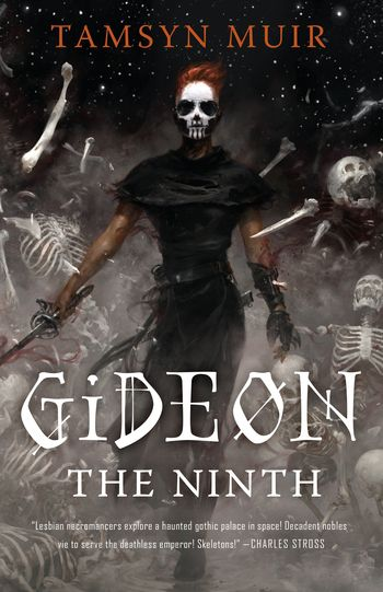 Gideon the Ninth by Tamsyn Muir has a skull man with a sword walking on the cover
