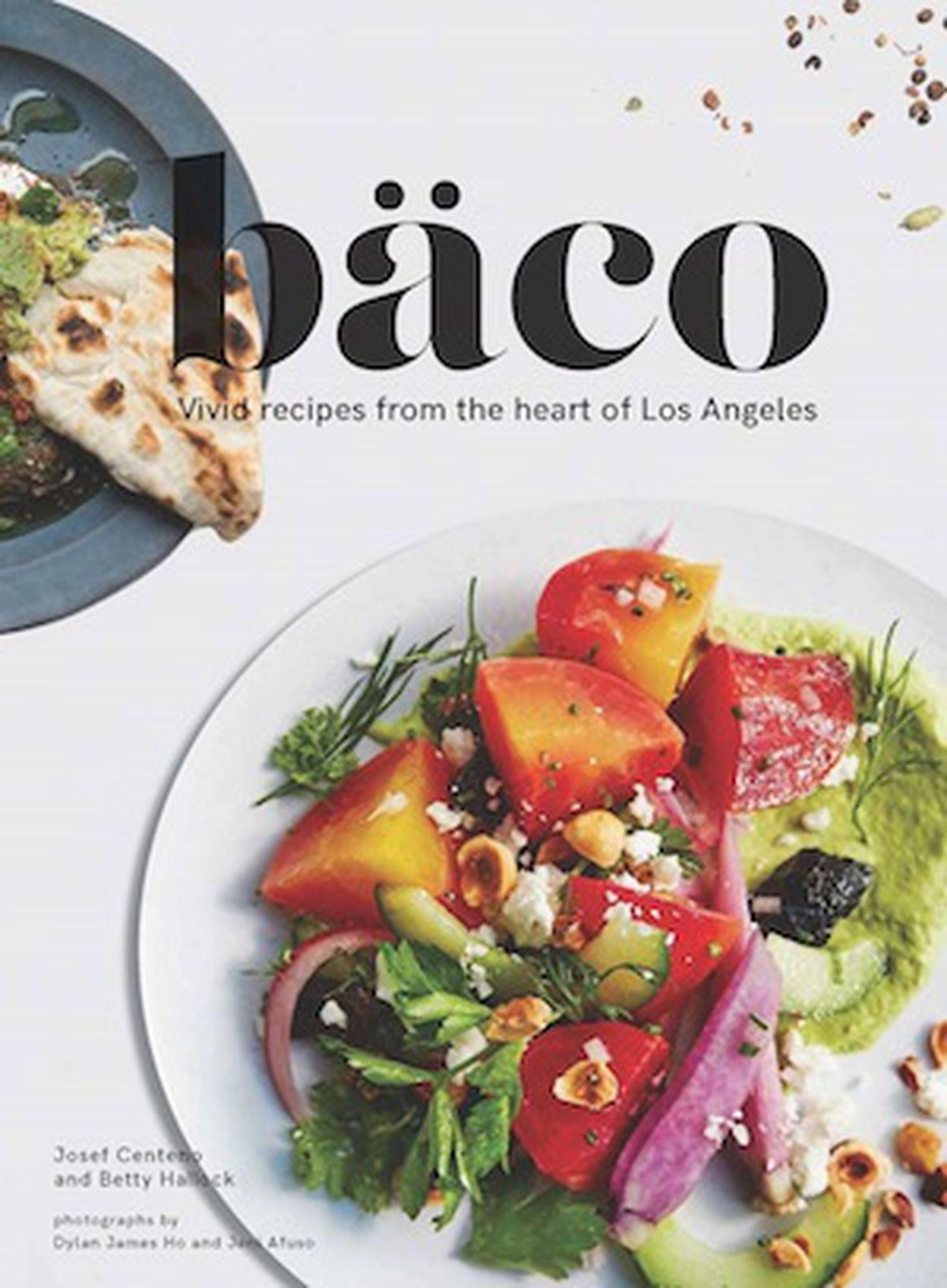The biggest restaurant cookbooks of fall 2017 eater baco vivid recipes from the heart of los angeles josef centeno betty hallock chronicle books september 5 forumfinder Gallery