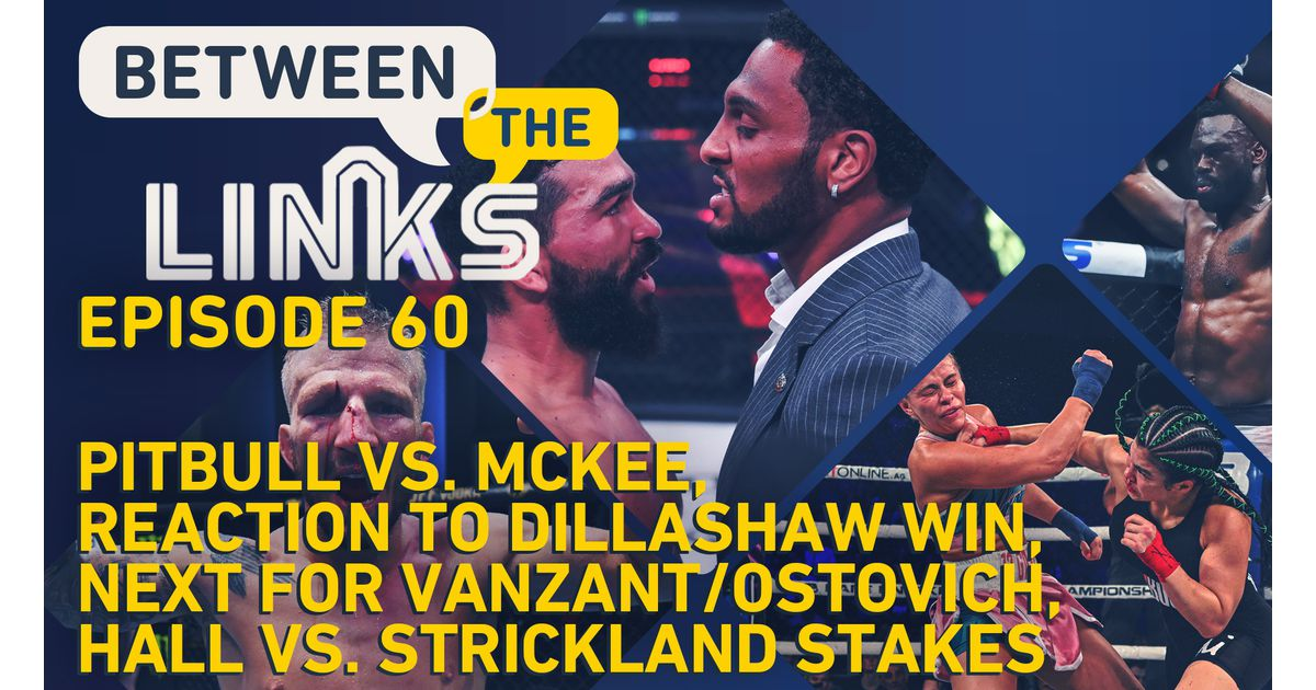 Video: Between the Links, Live Edition: T.J. Dillashaw's successful return, next for PVZ and Ostovich, Pitbull vs. McKee, more