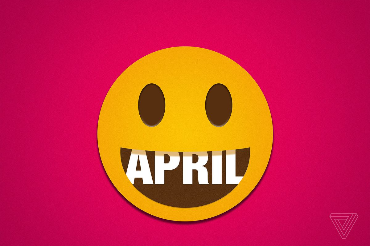 Every Day Seems To Be April Fools Day >> Everyone Hates April Fools Day So Why Does It Endure The Verge