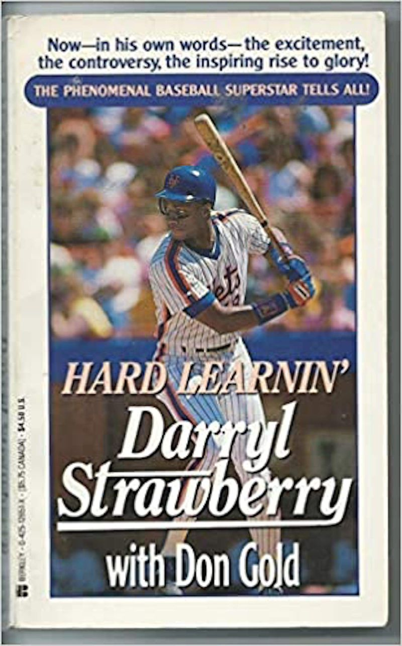 """""""Hard Learnin' """" by Darryl Strawberry with Don Gold."""