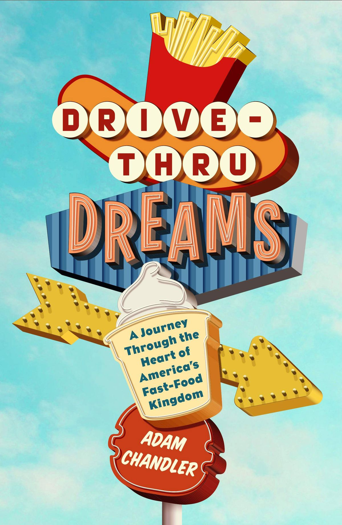 """The book cover of """"Drive-Thru Dreams,"""" an old-fashioned fast-food sign"""