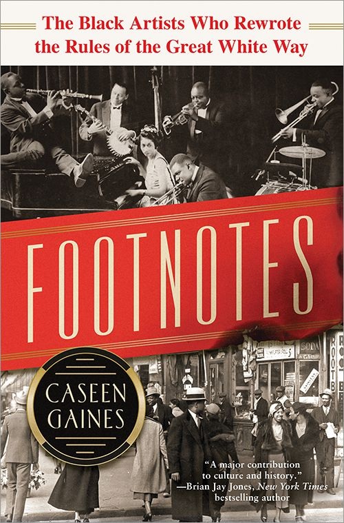 """""""Footnotes: The Black Artists Who Rewrote the Rules of the Great White Way,"""" is a deep dive into the 1921 musical """"Shuffle Along"""" and its creators."""