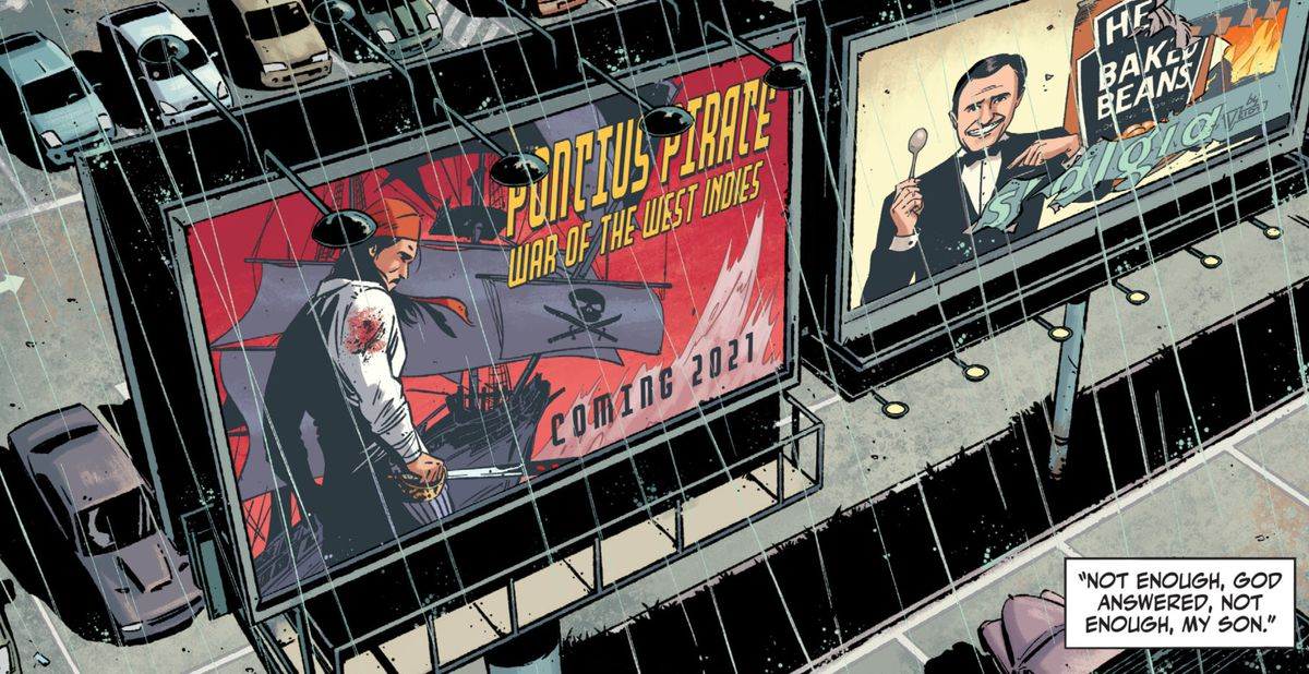 A billboard ad for Pontius Pirate: War of the West Indies, a blockbuster coming in 2021 in Rorschach #1, DC Comics (2020).