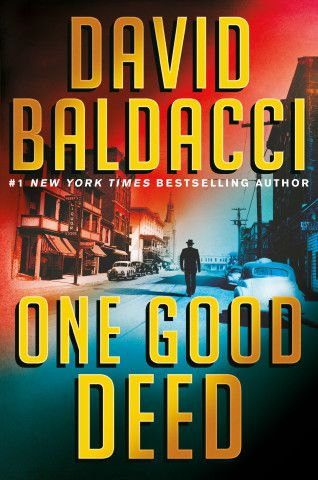 """One Good Deed"" by David Baldacci."