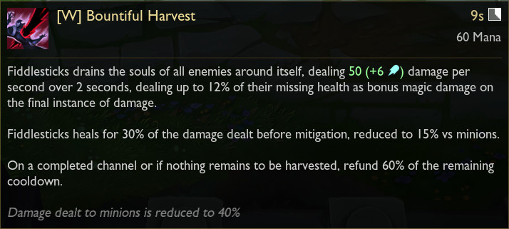 Fiddlesticks' in-game tooltip for its W ability, Bountiful Harvest