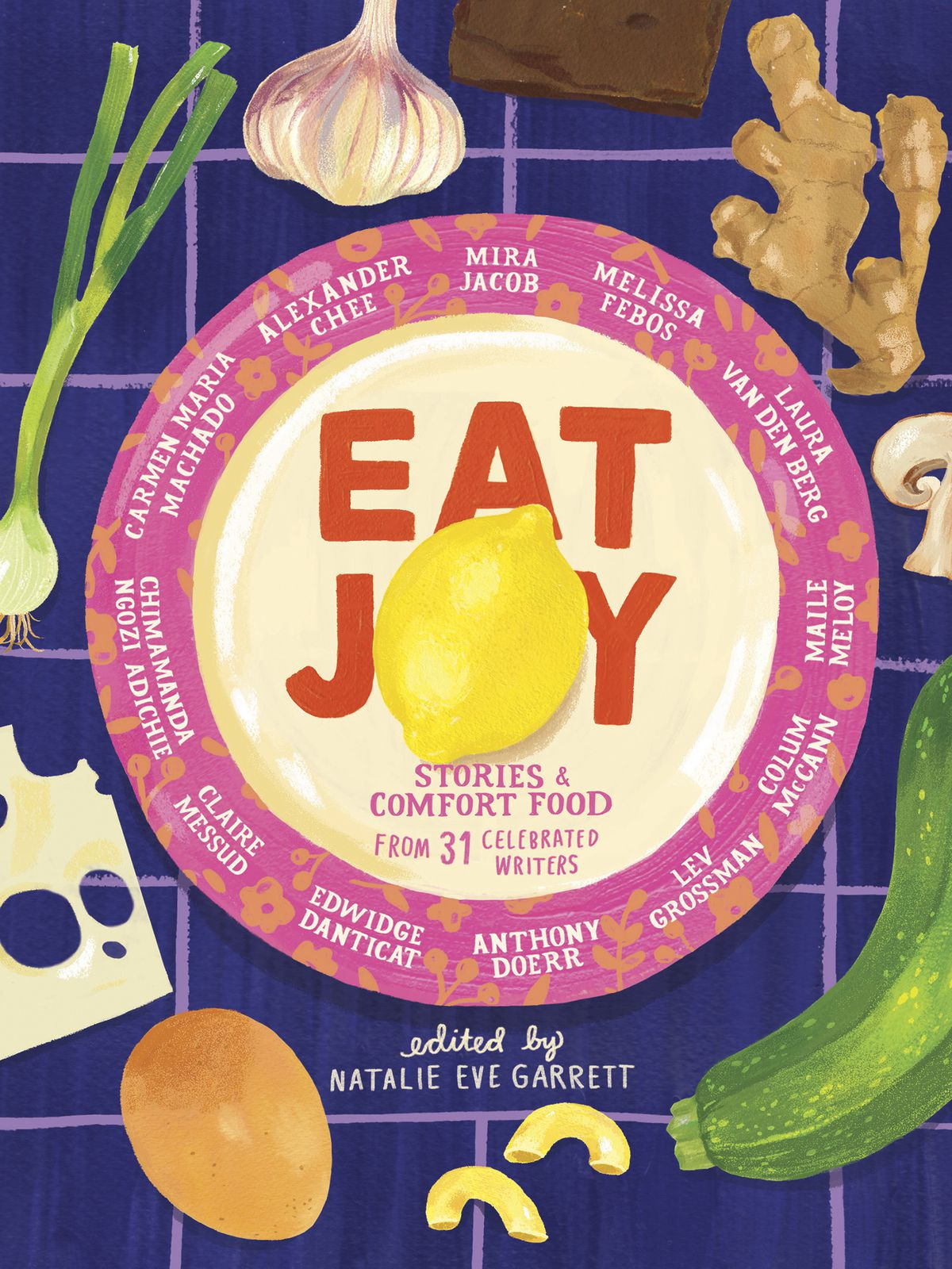 The cover of Eat Joy: an illustration of a plate with a lemon and surrounded by food, including a zucchini, garlic, ginger, slice of cheese, and an egg