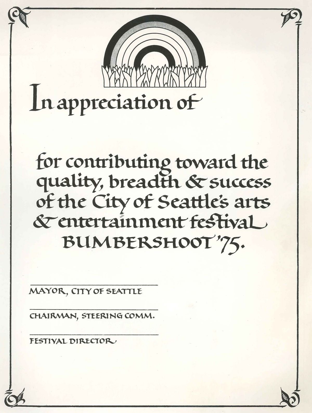 """A black-and-white certificate with a simple border and a picture of a rainbow emerging from grass on top that reads in calligraphy, """"In appreciation of,"""" then """"for contributing toward the quality, breadth, & success of the City of Seattle's arts &"""