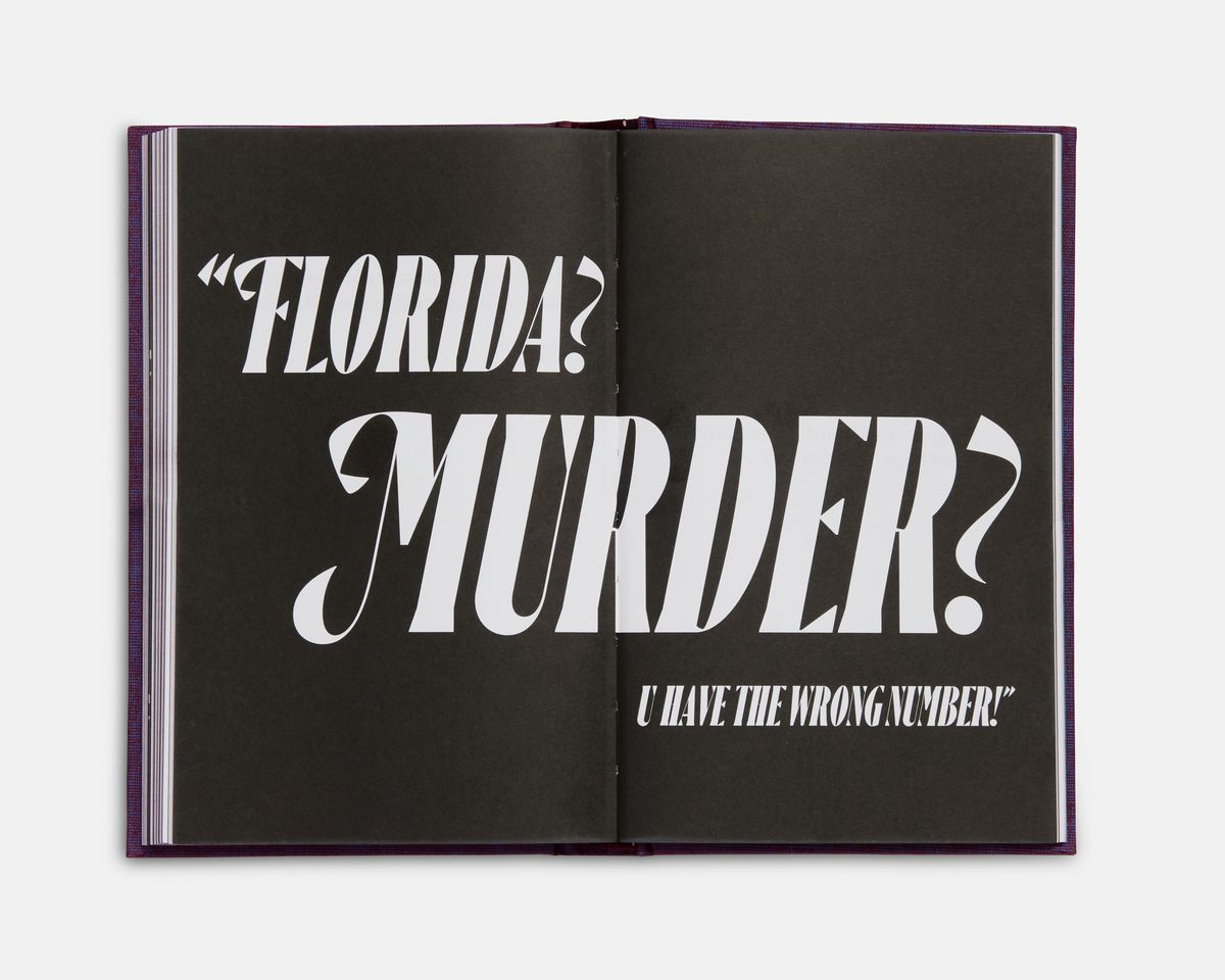 """A two-page spread in black, printed with white lettering that says, """"FLORIDA? MURDER? U HAVE THE WRONG NUMBER!"""""""