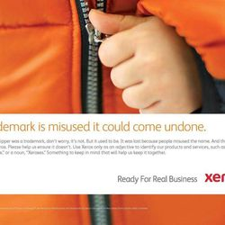 This photo provided by Xerox shows an advertisement for Xerox.  Xerox did it with photocopiers. Band-Aid did it with bandages. Aspirin did it with headache meds. Google did it with search engines. Now, iPad is doing it with tablet computers.  They all managed to change the English language by turning their brand names into nouns. Two years after its release, and hundreds of competitors later, iPad has become the word people use when they want a tablet. In many consumers' minds, there are no others.