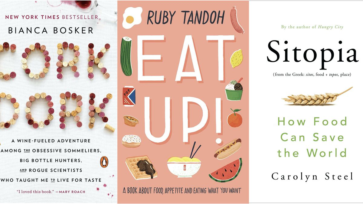 The covers of Cork Dork by Bianca Bosker, Eat Up by Ruby Tandoh, and Sitopia by Carolyn Steel