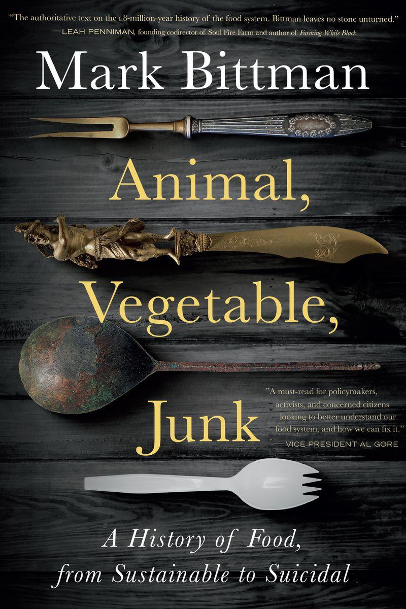 """Animal, Vegetable, Junk"" by Mark Bittman."