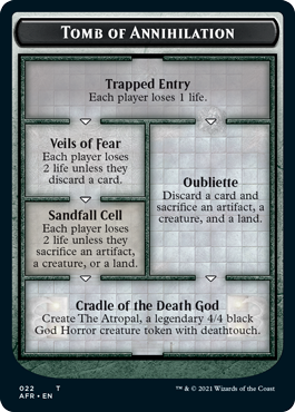 Tomb of Annihilation ends with Cradle of the Death God, which allows players to great a 4/4 token with deathtouch.