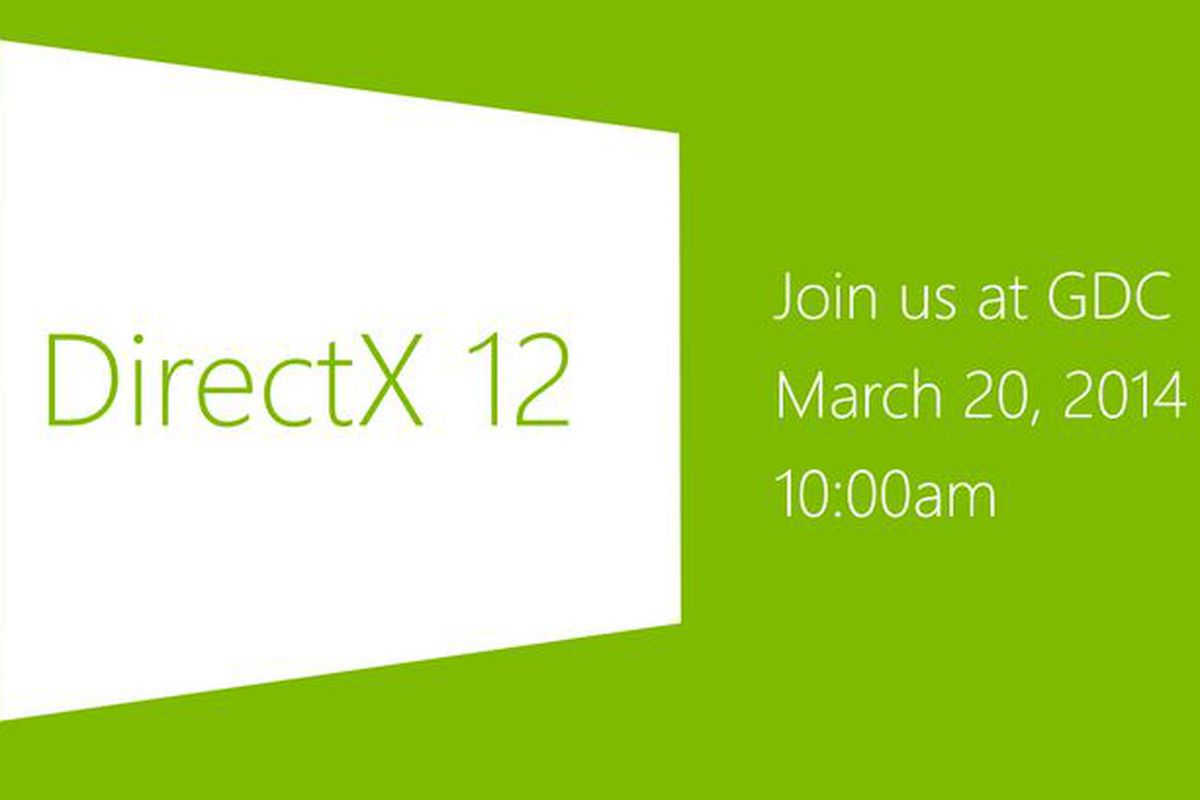 Microsoft will reveal DirectX 12 later this month - The Verge