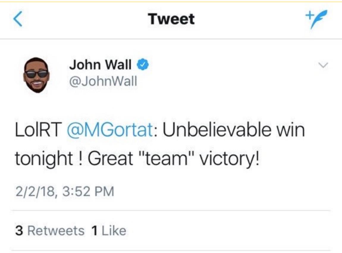 "Screenshot of a tweet from John Wall reading, ""LolRT @MGortat: Unbelievable win tonight ! Great ""team"" victory!"""
