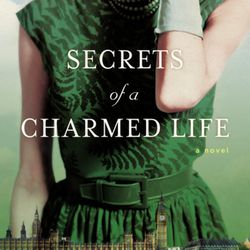 """Larraine Nelson recommended """"Secrets of a Charmed Life"""" by Susan Meissner."""