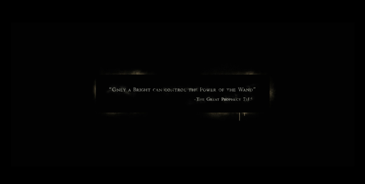 """Black screen with the words: """"Only a Bright can control the power of the Wand"""""""