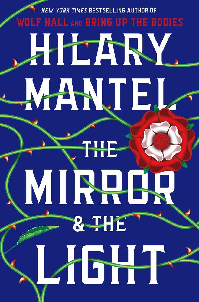 "Hilary Mantel's ""The Mirror & the Light."""