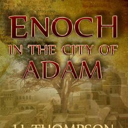 """""""Enoch in the City of Adam"""" by J.L. Thompson is the first book in the A Coming Flood series."""