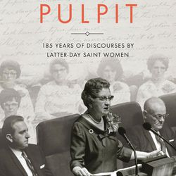 """""""At the Pulpit: 185 Years of Discourses by Latter-day Saint Women,"""" published by the LDS Church Historian's Press, goes on sale today, Monday, Feb. 27, 2017."""
