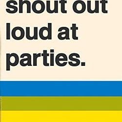 """<b>The Book:</b> Things to Shout Out Loud at Parties by Markus Almond<br> <b>Picked By:</b> Miles Bellamy and Jonas Kyle, <a href=""""http://ny.racked.com/archives/2014/07/25/spoonbill_and_sugartown.php"""">Spoonbill and Sugartown</a><br> <b>The Recommendatio"""